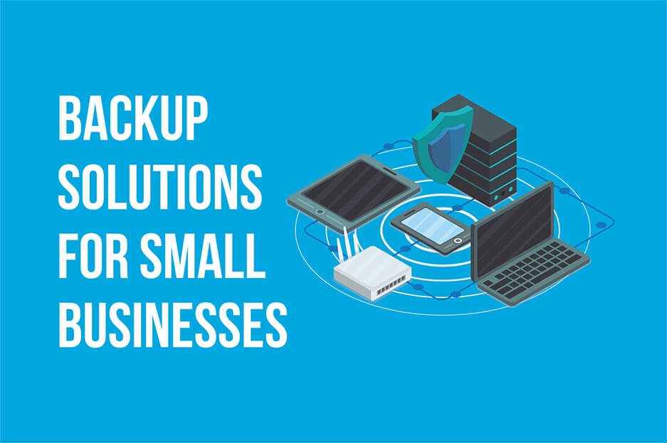 Backup Solutions For Small Businesses