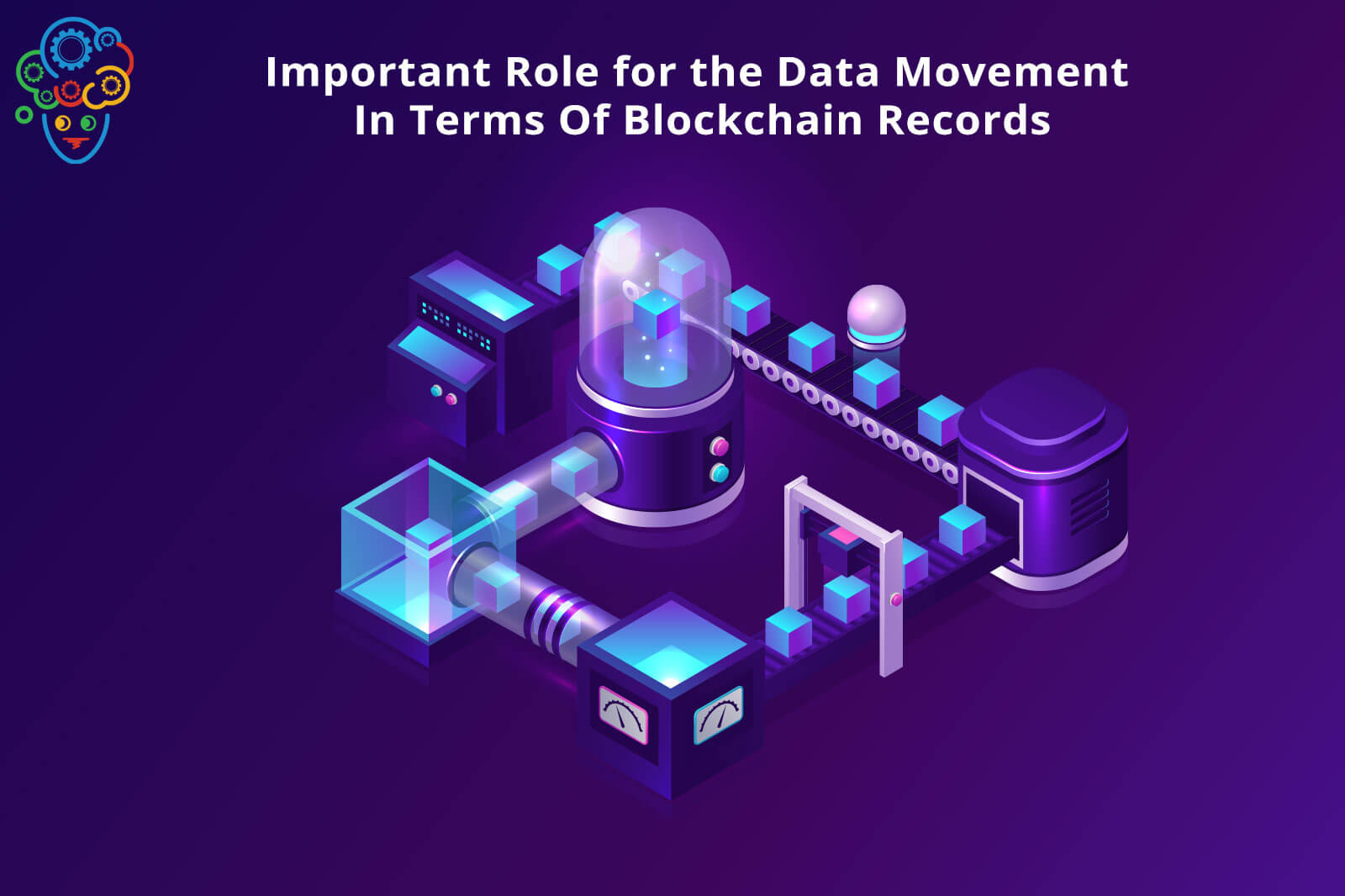 How Data Plays An Important Role for the Data Movement In Terms Of Blockchain Records