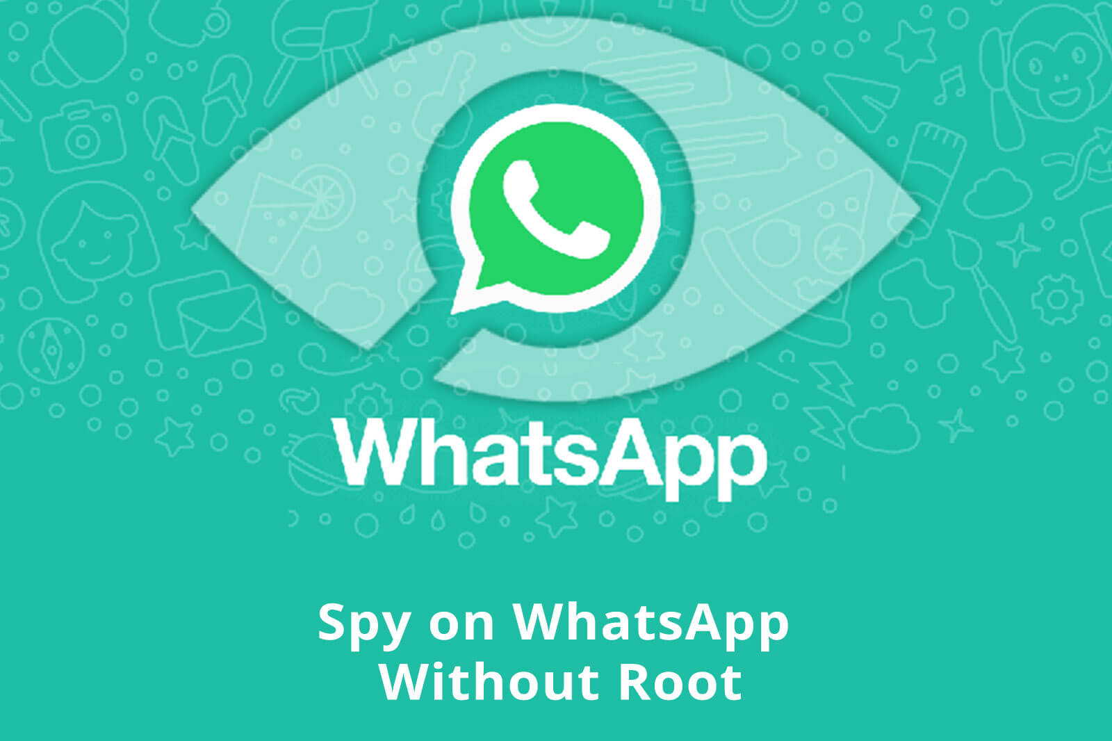Spy on WhatsApp Without root