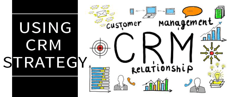 Using CRM Strategy